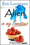 Alien in my Tomatoes science fiction